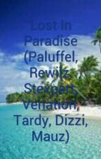Lost In Paradise (Paluffel, Rewilz, Stexpert, Venation, Tardy, Dizzi, Mauz) by VaniiisStorys