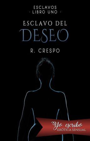 Esclavo del deseo (Esclavos #1) by MrsLevine92