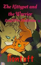 Warriors - The Kittypet and the Warrior (LongXFire Fanfiction) by liontuft