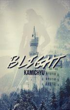 Blight by kamichyu