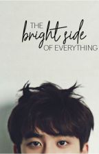 The Bright Side of Everything by wheadee