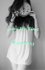 Give Me Time by kombi123