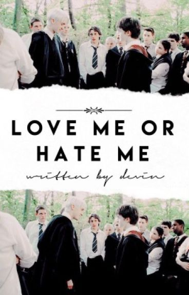 love me or hate me ➳ drarry