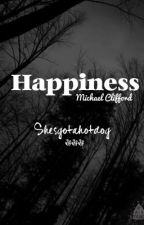 Happiness - Mgc (completed) by Kinda_Clifford