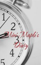 Mini-Maple's Diary by I_Keep_Sneezing