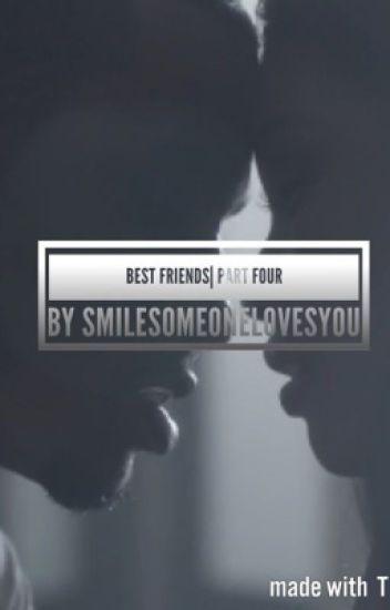 Best Friends| Part Four
