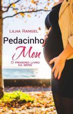 PEDACINHO MEU(Versão Atualizada) by MarliaRangel