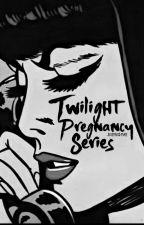 Twilight Pregnancy Series [1] by -VoidVolturi