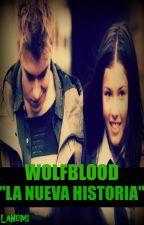 """Wolfblood """"La Nueva Historia"""" - 1 temporada by lahumi"""