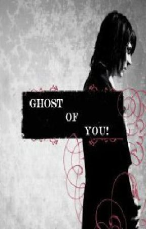 Ghost Of You. by LokisLadyLove