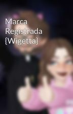 Marca Registrada {Wigetta} by respects_your_life