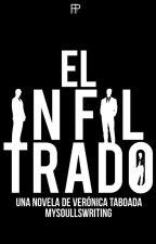 El Infiltrado. by MySoulIsWriting