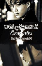 Mi Juguete 2: Eres Mio [KaiSoo] by ItzelDonuts98