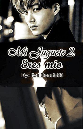 Mi Juguete 2: Eres Mio [KaiSoo]