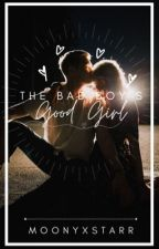 The Bad Boy's Good Girl by 1deliriousmistakes