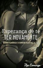 Esperança De Te Ter Novamente by ilzacamargo
