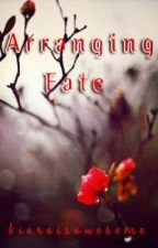 Arranging Fate (Disgusting Playboy & Curly Haired Virgin Series Rewritten) by kiaraisawesome