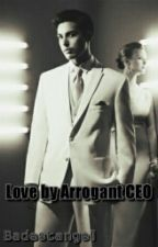 Love by Arrogant CEO by anatasarrr