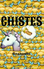 Chistes by nanawtt