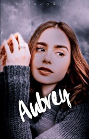 Aubrey //S.S.// ➸ Book 1