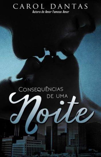 Consequências de Uma Noite - Série Consequências Irreparáveis 1.5