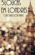 5 Loucas Em Londres by camz_winchester