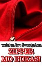 ZIPPER MO BUKAS! (Short Story) by SweetyAnn
