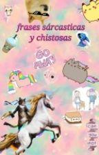 frases sarcásticas y chistosas by AnyelAcevedo