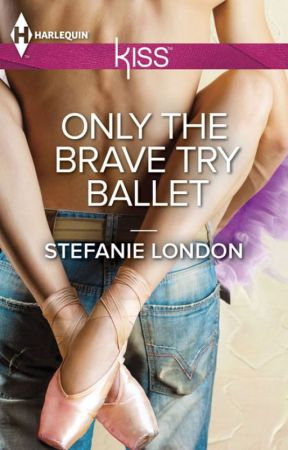 Only The Brave Try Ballet by StefanieLondon