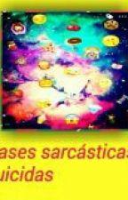 Frases Sarcasticas Y Cutes by ana_suicide