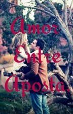 Amor Entre Aposta. by CamilaRayane
