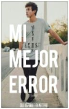 → Mi Mejor Error. - Cameron Dallas. ← by CADIMBF