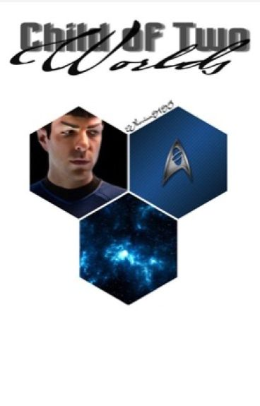 A Child of Two Worlds [Spock]