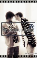 Mr. Broken Home by CaMichaelis666