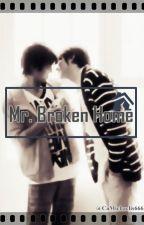 Mr. Broken Home by CaMichaelis666