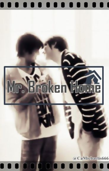Mr. Broken Home