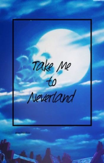 Take Me to Neverland (Camren)