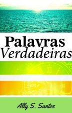 Palavras Verdadeiras by AlineAlves01
