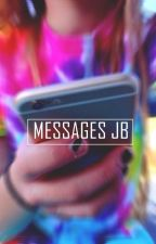 Messages || Justin Bieber Fanfic by beckysouza_