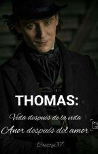 Thomas: Amor Despues Del Amor,Vida Despues De La Vida by Crizzy37