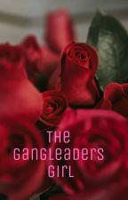 The Gangleaders Girl by sammybear1618