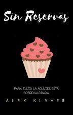 Sin Reservas (SA #2) |Finalizada| by alexklyver