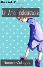Un Amor Inalcanzable (Killua X _____) by Tiarewe-Zoldyck