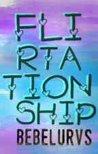 Flirtationship (On-hold) by bebelurvs