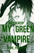 My Green Vampire by EDM_POWERPUFF
