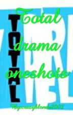 Total Drama Oneshots (Requests Open) by courtnie1308