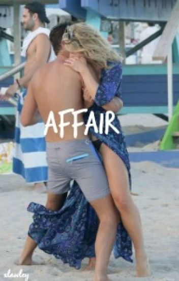 Affair PT 3 (COMPLETED)
