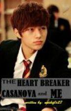 The Heart Breaker Casanova and Me [on-going ] by moshq0e27