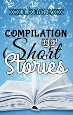 Compilation of Short Stories by xxakanexx
