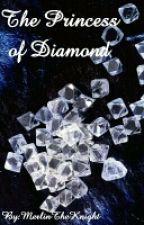 The Princess of Diamond by MerlinTheKnight